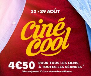 CINE-COOL du samedi 22 Août au samedi 29 Août 2020